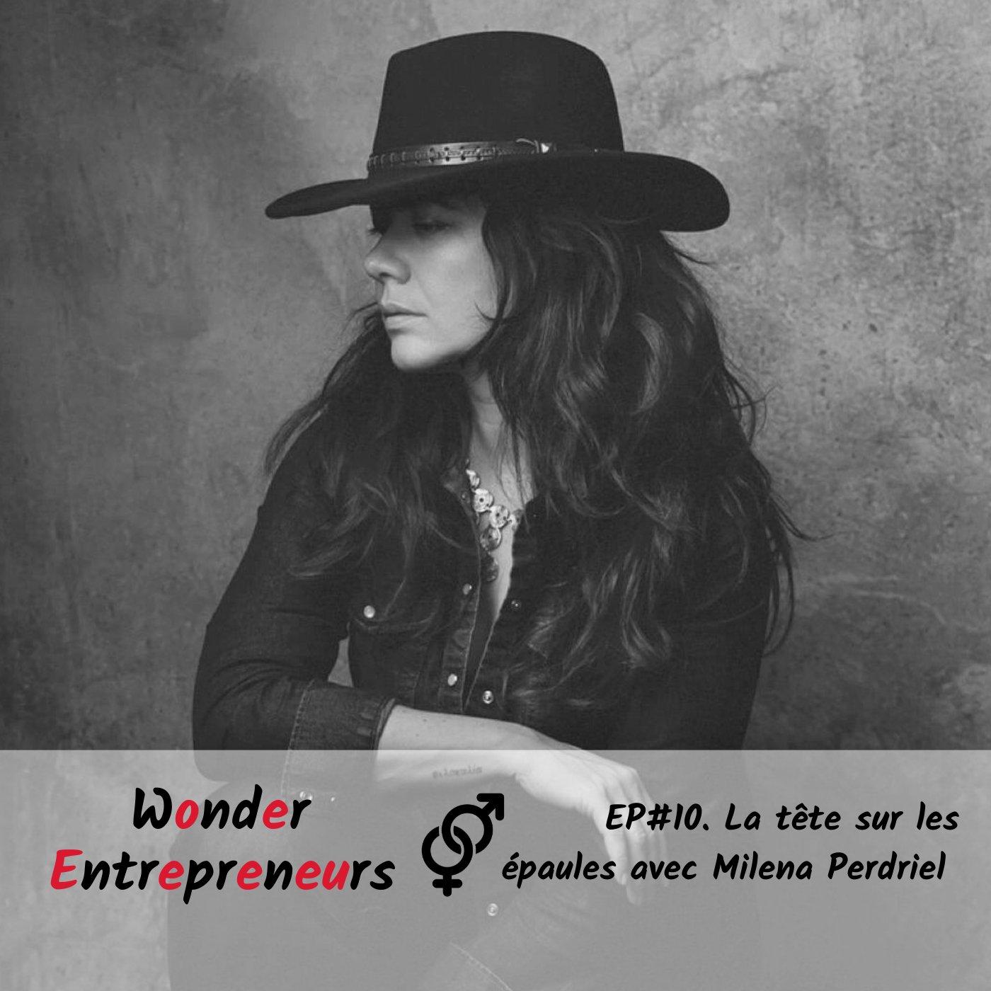 Episode 10 Wonder Entrepreneurs La tête sur les épaules avec Milena Perdriel et Nadege Vialle