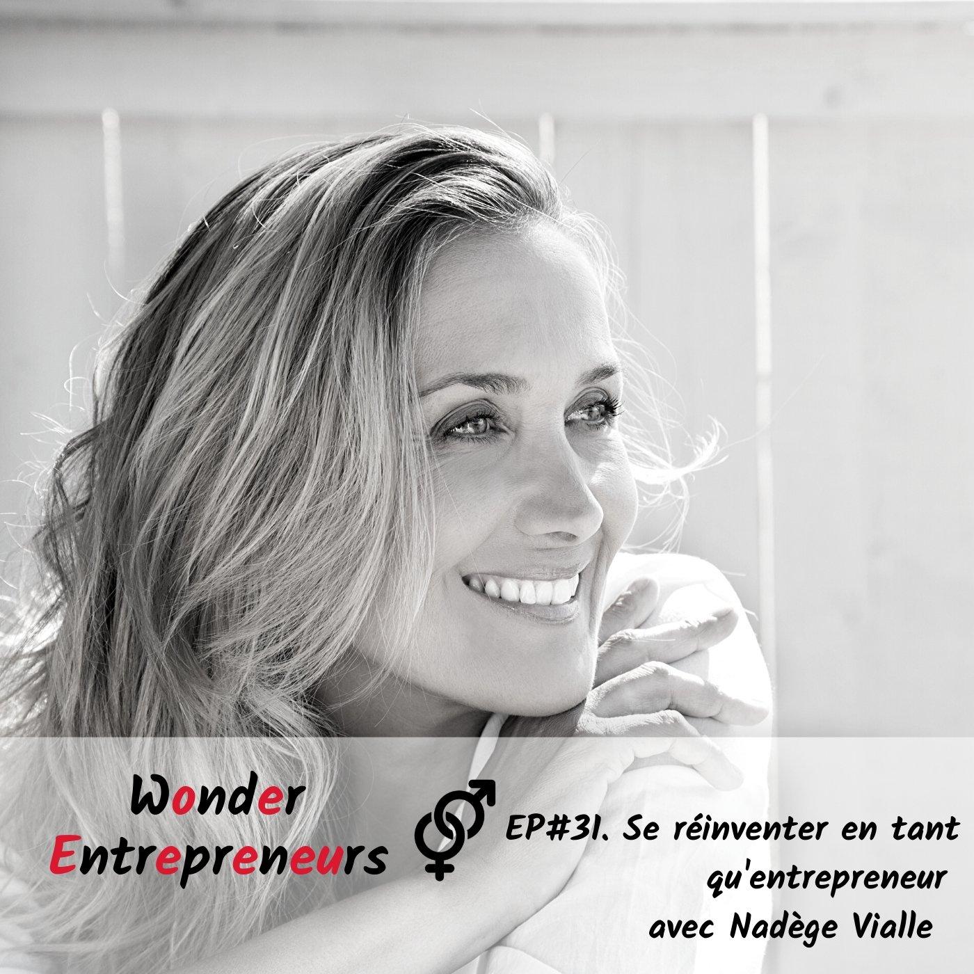 EP 31 Podcast Wonder Entrepreneurs Se réinventer en tant qu'entrepreneur