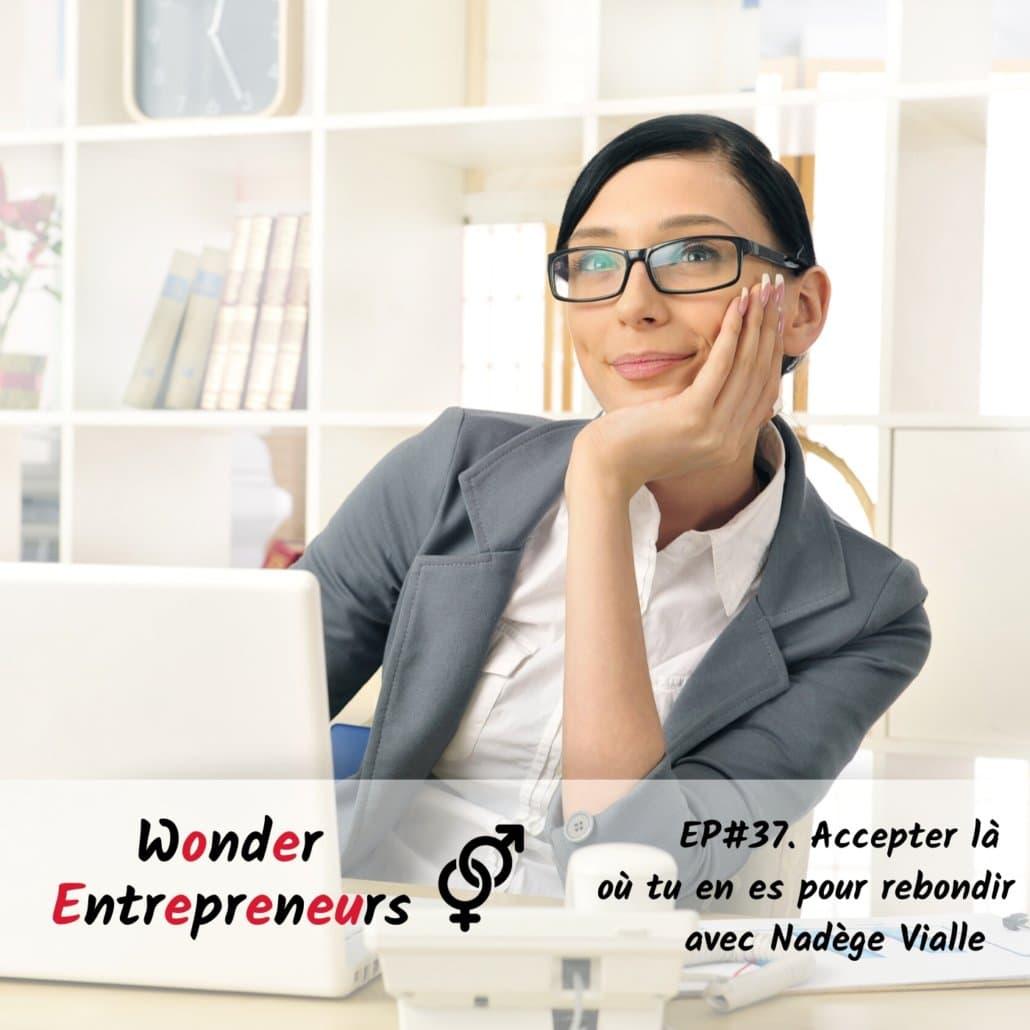Cover EP 37 Podcast Wonder Entrepreneurs Accepter là où tu en es pour avancer