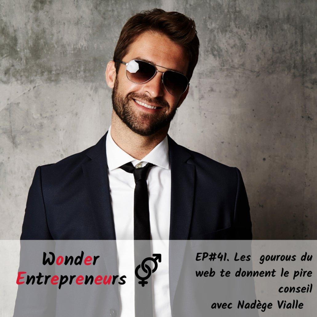 EP 41 LES gourous du web te donnent le pire conseil Podast Wonder Entrepreneurs