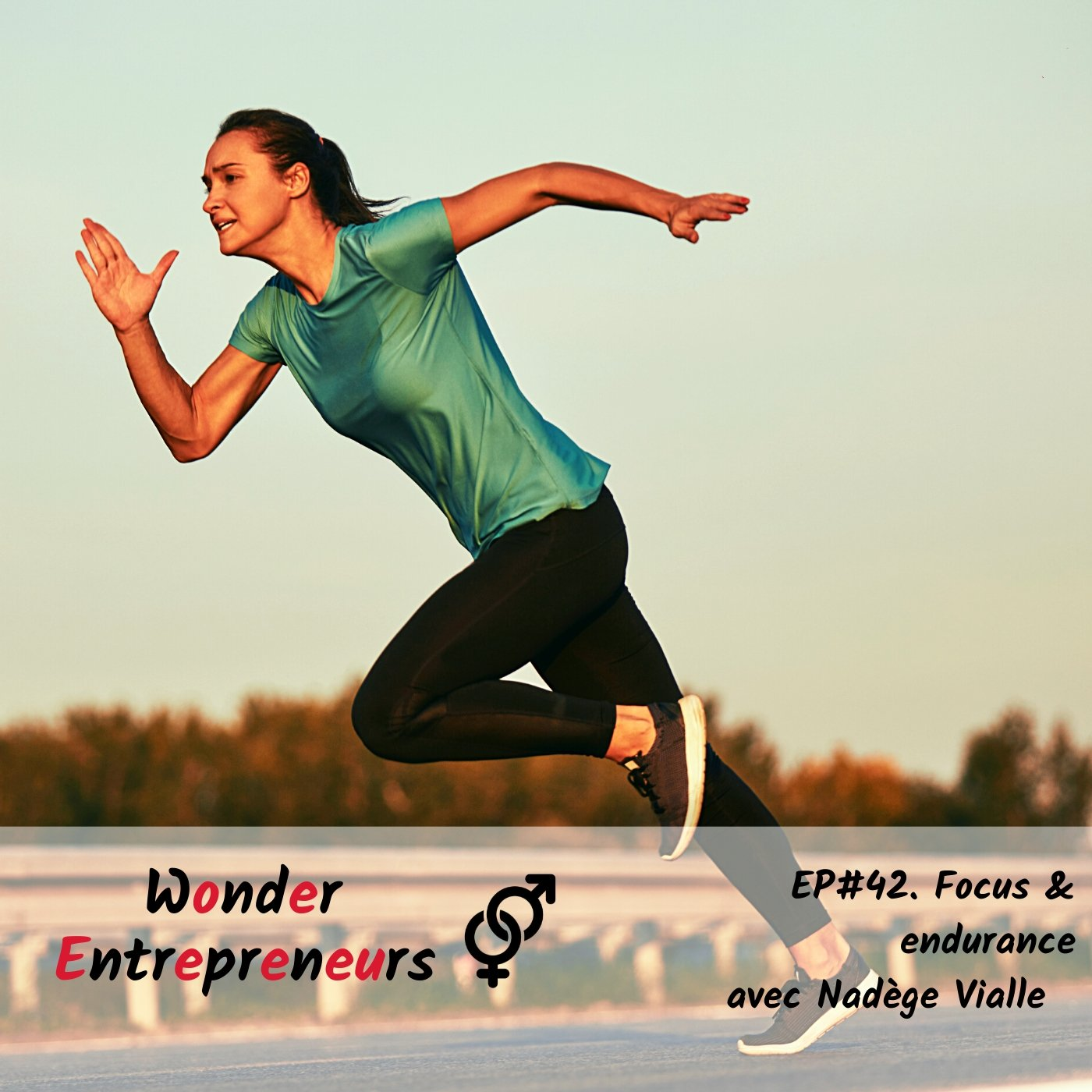 EP 42 Focus et Endurance Podcast Wonder entrepreneurs