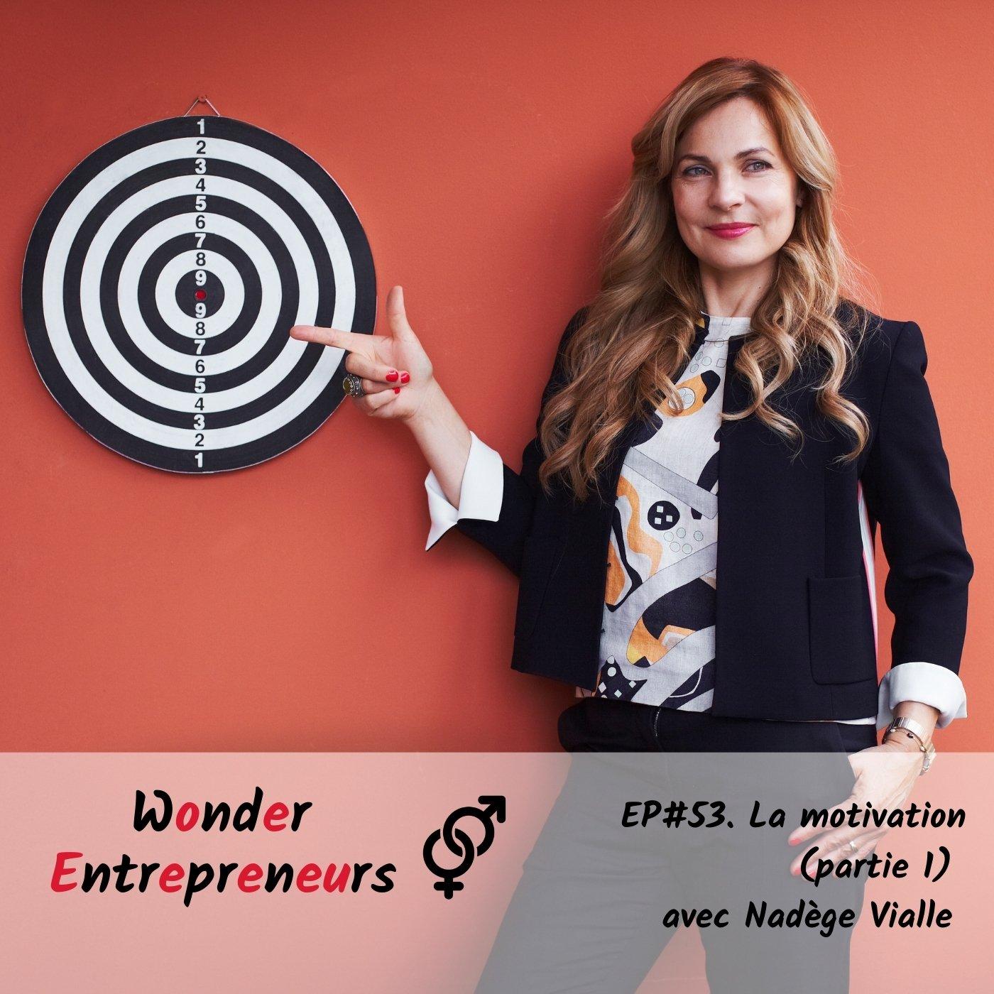 Ep 53 La Motivation Podcast Wonder Entrepreneurs
