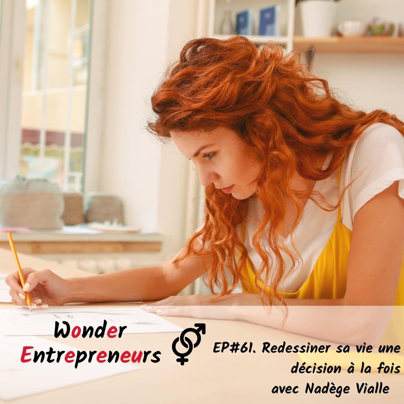 Cover Podcast Wonder entrepreneurs Ep 61 se redessiner sa vie une décision à la fois