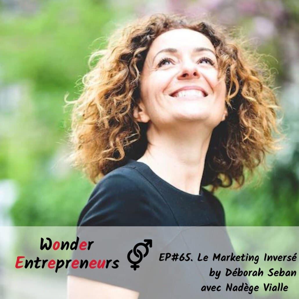 Cover Podcast-Ep 65 Marketing inversé by Deborah Seban podcast wonder entrepreneurs