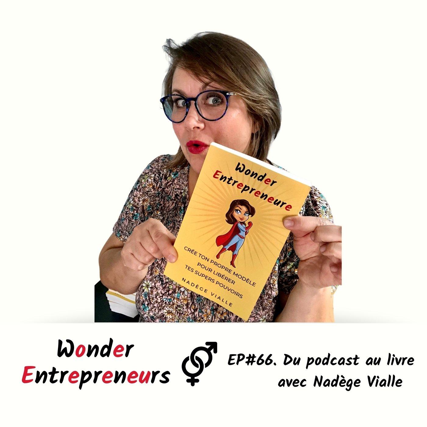 Cover Podcast Wonder Entrepreneures du livre au podcast - episode 66